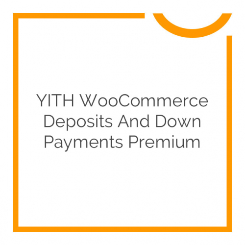 YITH WooCommerce Deposits and Down Payments Premium 1.1.2