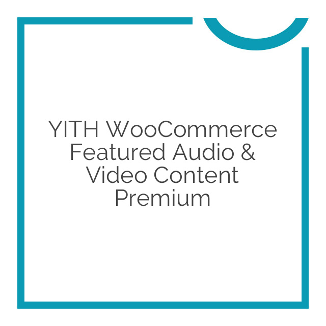 YITH WooCommerce Featured Audio & Video Content Premium 1.1.16