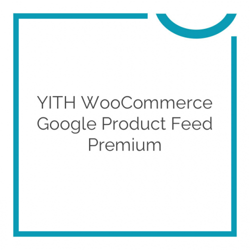 YITH WooCommerce Google Product Feed Premium 1.0.7