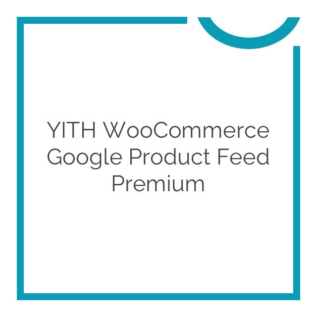 YITH WooCommerce Google Product Feed Premium 1.0.7