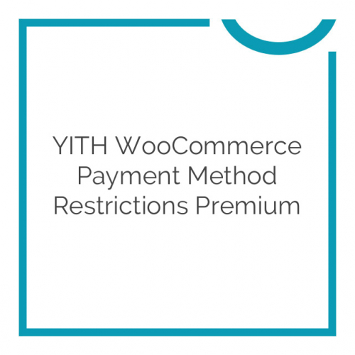 YITH WooCommerce Payment Method Restrictions Premium 1.0.3