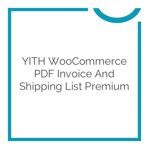 YITH WooCommerce PDF Invoice and Shipping List Premium 1.6.4