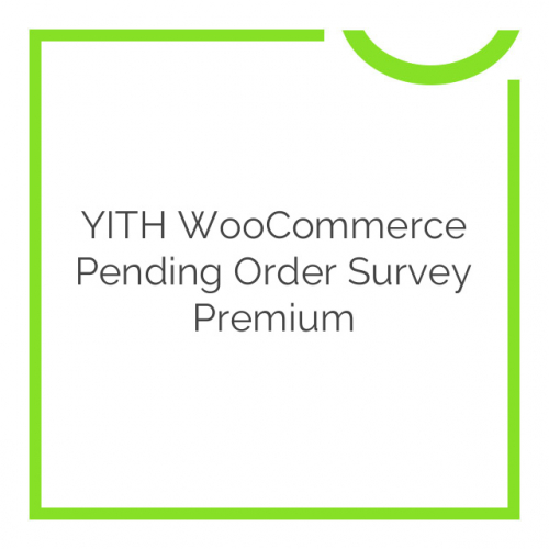 YITH WooCommerce Pending Order Survey Premium 1.0.2