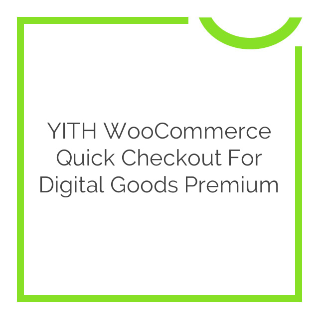 YITH WooCommerce Quick Checkout for Digital Goods Premium 1.1.0