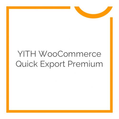 YITH WooCommerce Quick Export Premium 1.1.0