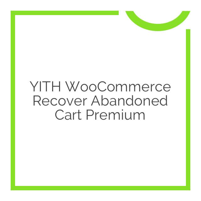 YITH WooCommerce Recover Abandoned Cart Premium 1.1.9