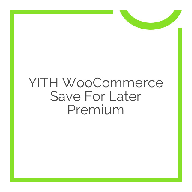 YITH WooCommerce Save For Later Premium 1.0.6