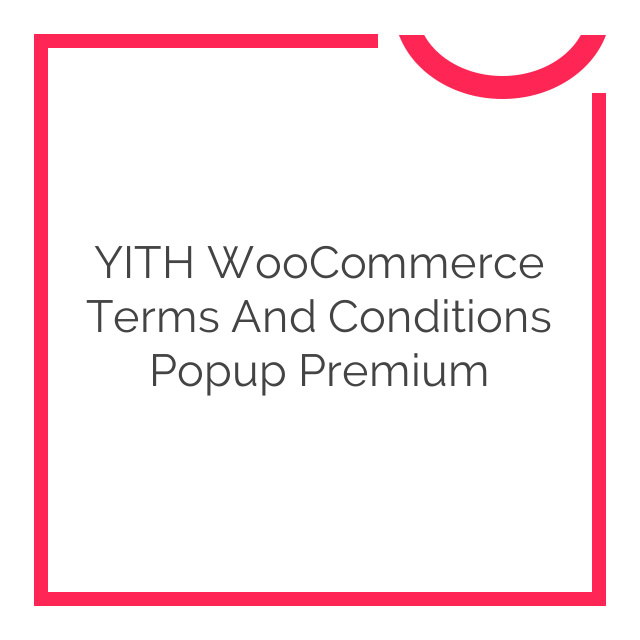 YITH WooCommerce Terms and Conditions Popup Premium 1.1.0
