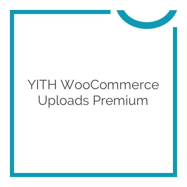 YITH WooCommerce Uploads Premium 1.1.30