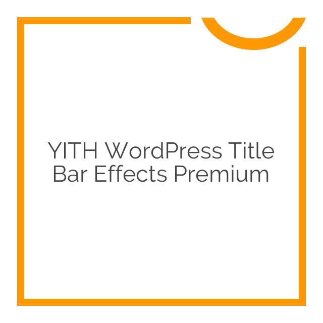 YITH WordPress Title Bar Effects Premium 1.0.1
