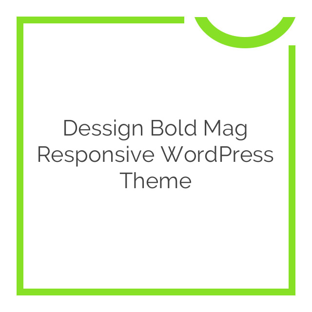 Dessign Bold Mag Responsive WordPress Theme 1.0.1