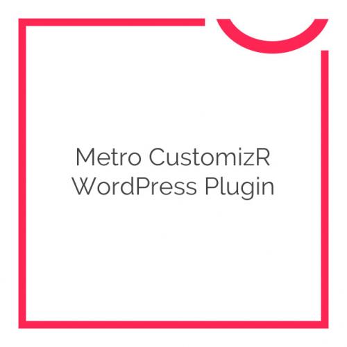 Metro CustomizR WordPress Plugin 1.0.0