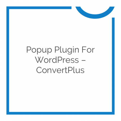Popup Plugin For WordPress – ConvertPlus 3.0.1