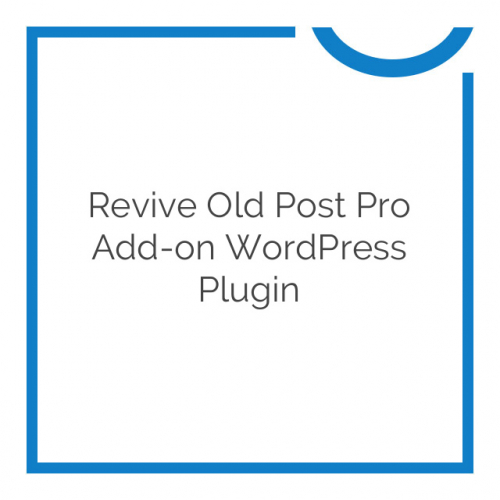 Revive old post Pro Add-on WordPress Plugin 1.9.1