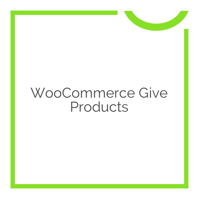 WooCommerce Give Products 1.1.0