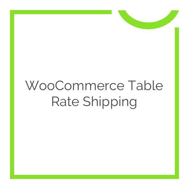 WooCommerce Table Rate Shipping 3.0.7