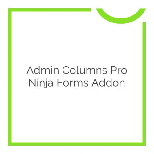 Admin Columns Pro Ninja Forms Addon 1.1