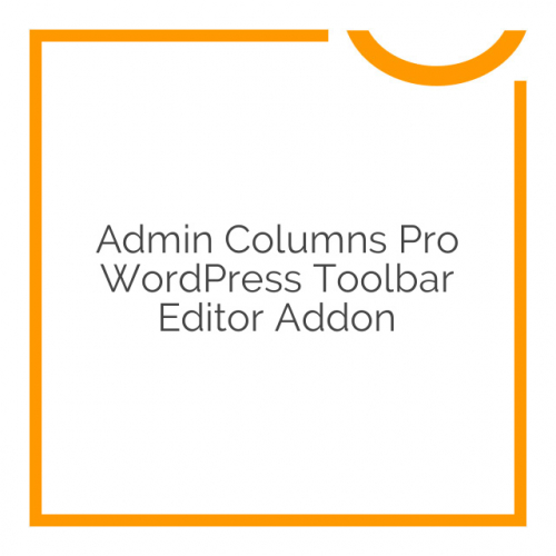 Admin Columns Pro WordPress Toolbar Editor Addon 1.2.2
