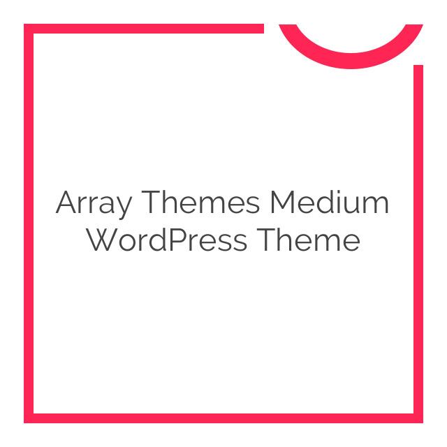 Array Themes Medium WordPress Theme 2.2.2