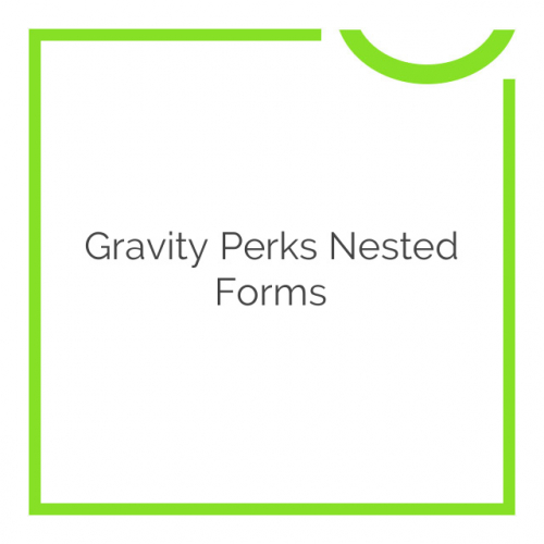 Gravity Perks Nested Forms 1.0-BETA-4.11