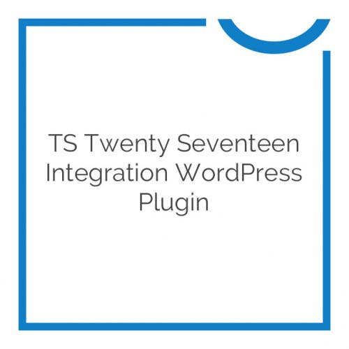 TS Twenty Seventeen Integration WordPress Plugin 1.2.1