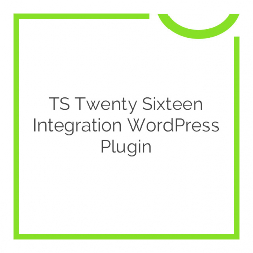 TS Twenty Sixteen Integration WordPress Plugin 1.4.1
