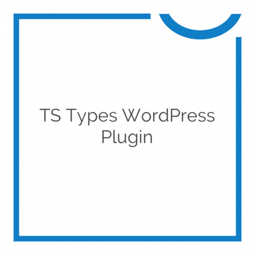 TS Types WordPress Plugin 2.2.21