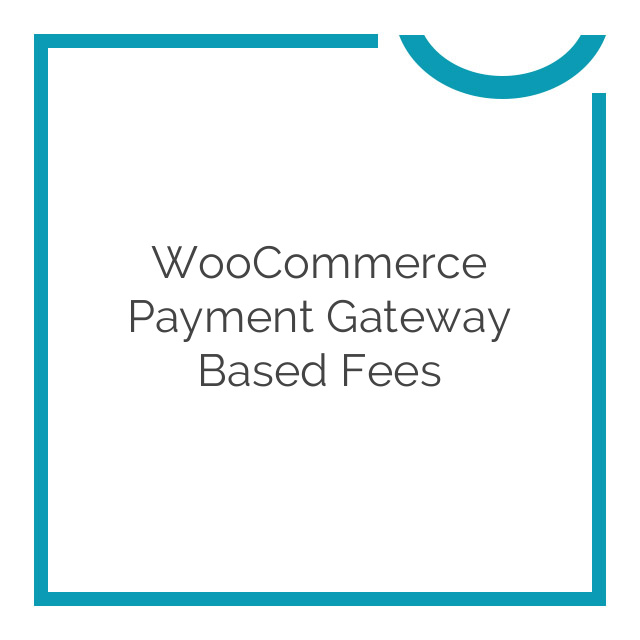 WooCommerce Payment Gateway Based Fees 3.1.1