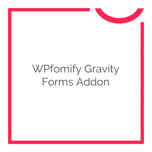 WPfomify Gravity Forms Addon 1.0.0