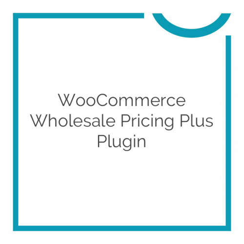 WooCommerce Wholesale Pricing Plus Plugin 2.3.30