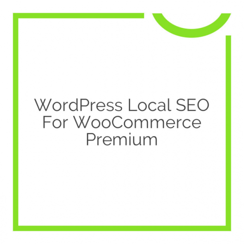 WordPress Local SEO For WooCommerce Premium 7.0