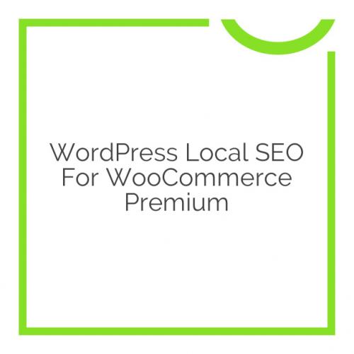 WordPress Local SEO For WooCommerce Premium 7.0
