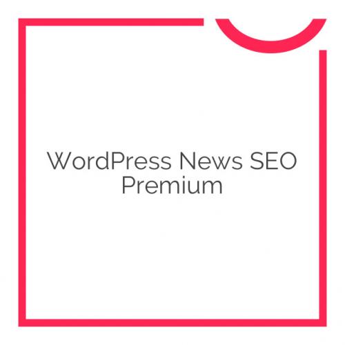 WordPress News SEO Premium 7.0