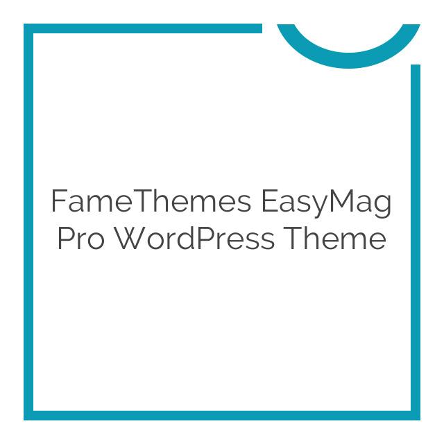 FameThemes EasyMag Pro WordPress Theme 1.3.5