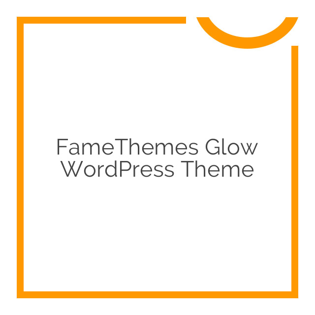 FameThemes Glow WordPress Theme 1.0.6