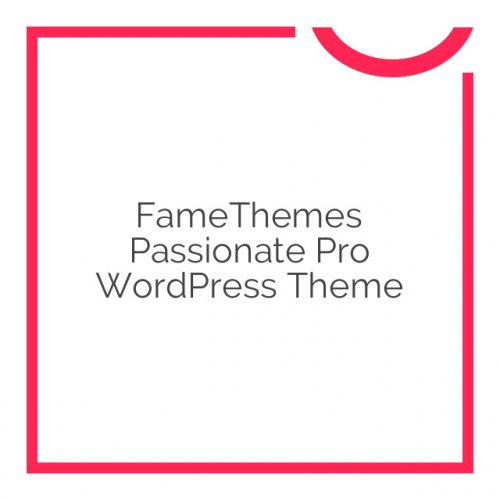 FameThemes Passionate Pro WordPress Theme 1.3.2