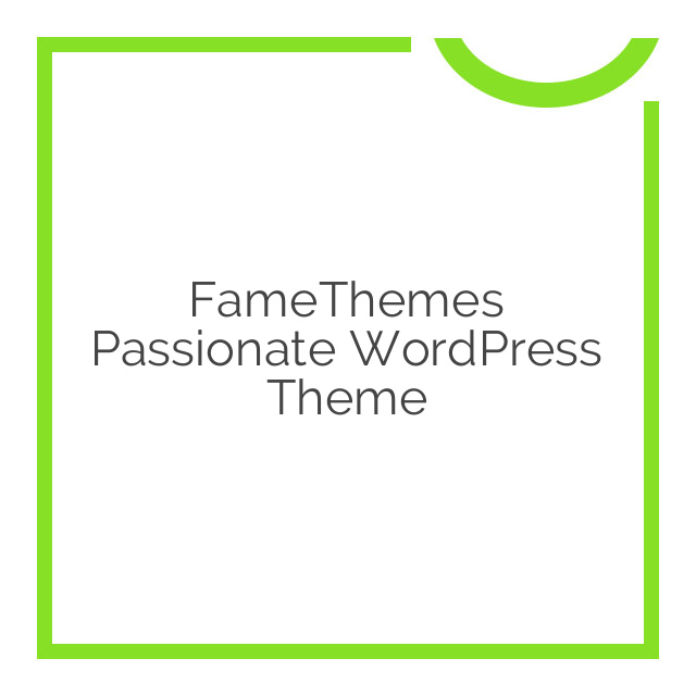 FameThemes Passionate WordPress Theme 1.3.2