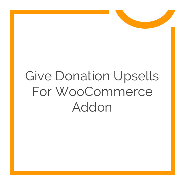 Give Donation Upsells for WooCommerce Addon 1.0.0