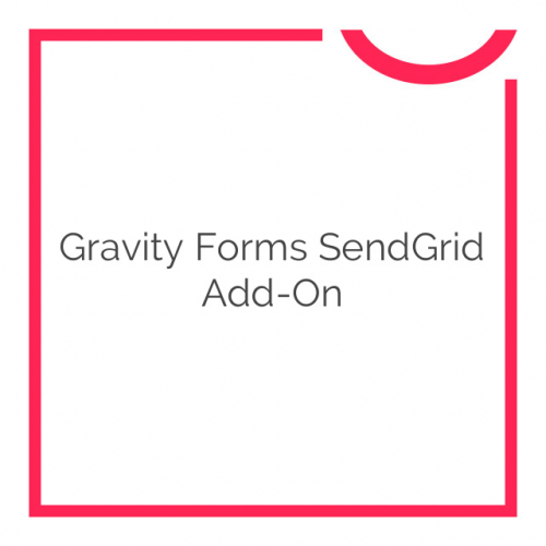 Gravity Forms SendGrid Add-On 1.1