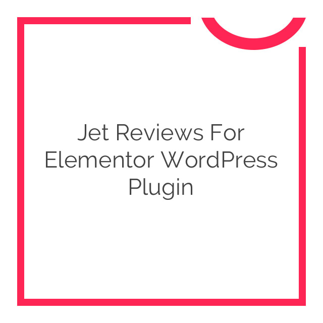 Jet Reviews for Elementor WordPress Plugin 1.1.3