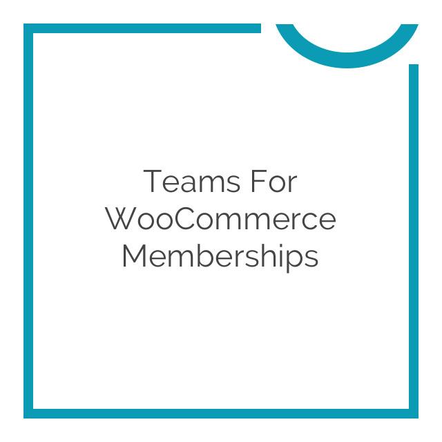 Teams for WooCommerce Memberships 1.0.6