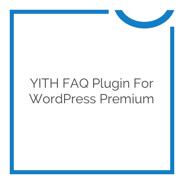 YITH FAQ Plugin for WordPress Premium 1.0.4