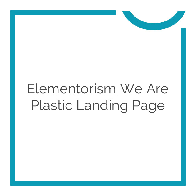 Elementorism We Are Plastic Landing Page 1.0.0