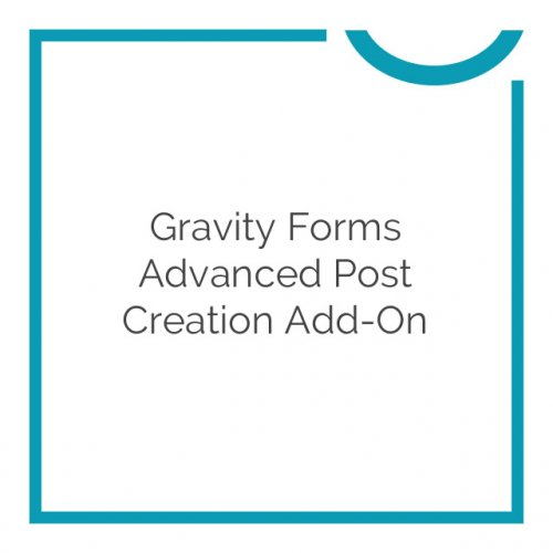 Gravity Forms Advanced Post Creation Add-On 1.0