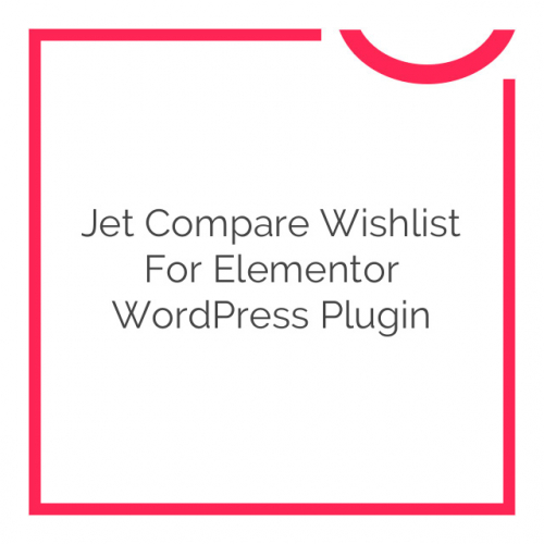 Jet Compare Wishlist For Elementor WordPress Plugin 1.0.1