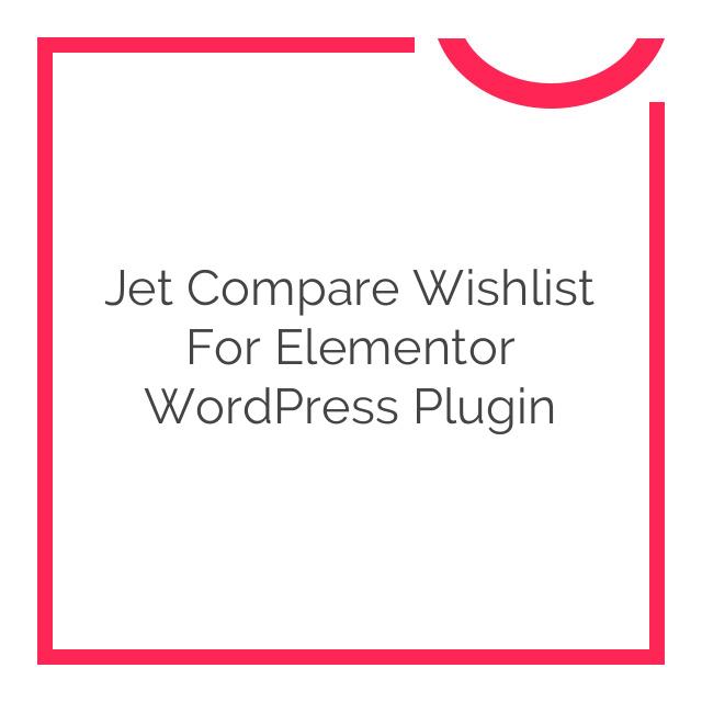 Jet Compare Wishlist For Elementor WordPress Plugin 1.0.1