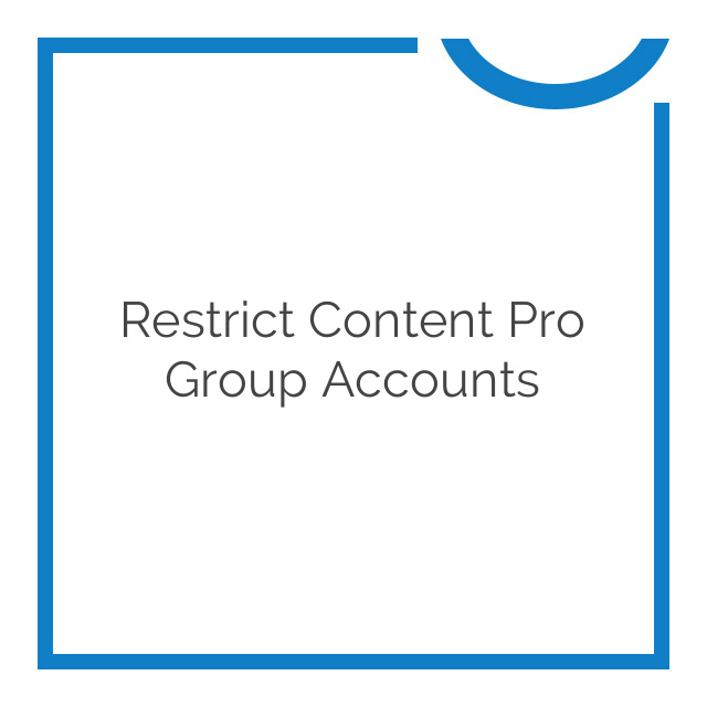 Restrict Content Pro Group Accounts 1.4.1