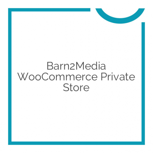 Barn2Media WooCommerce Private Store 1.3.6
