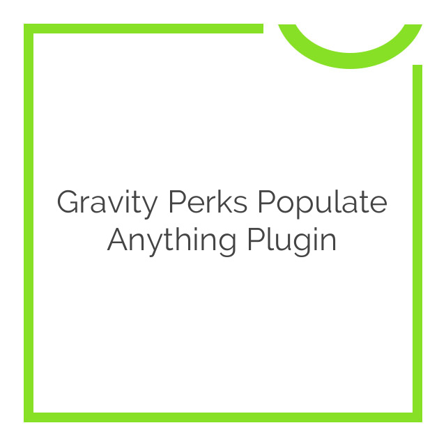 Gravity Perks Populate Anything Plugin 1.0-beta-2.19