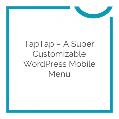 TapTap – A Super Customizable WordPress Mobile Menu 4.0